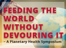 "A poster with the text ""Feeding the World Without Devouring It"" -- A Planetary Health Symposium"